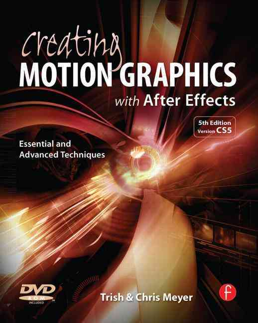Creating Motion Graphics With After Effects By Meyer, Chris/ Meyer, Trish
