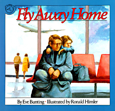 Fly Away Home By Bunting, Eve/ Himler, Ronald (ILT)