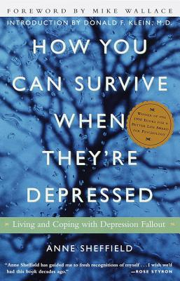 How You Can Survive When They're Depressed By Sheffield, Anne