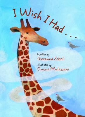 I Wish I Had. . . By Zoboli, Giovanna/ Mulazzani, Simona (ILT)