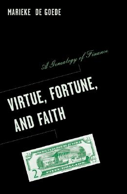 Virtue, Fortune, And Faith By Goede, Marieke De