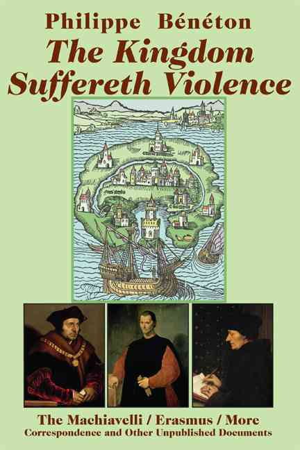 The Kingdom Suffereth Violence By Philippe, Beneton/ Archambault, Paul (TRN)