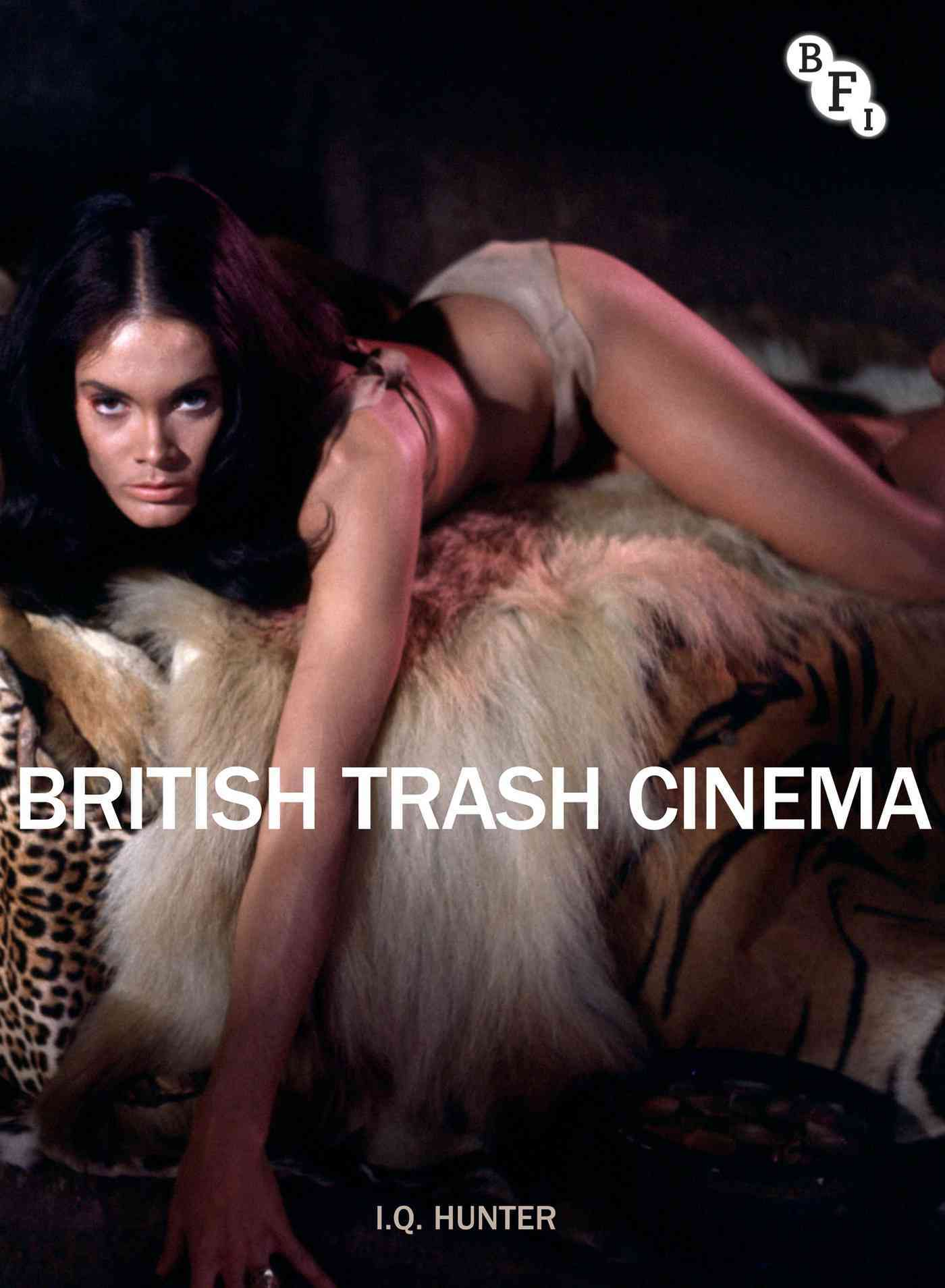 British Trash Cinema By Hunter, I. Q.